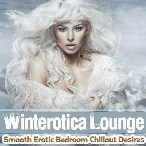 VA - Winterotica Lounge: Smooth Erotic Bedroom Chillout Desires (2016)